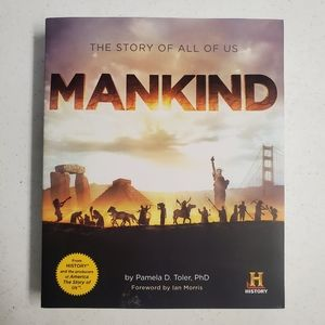 Mankind: The Story of All of Us Pamela D. Toler